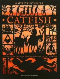 Maurice Pommier - Catfish - Une histoire de combats, de liberté et de courage.