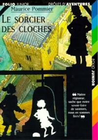 Maurice Pommier - Le sorcier des cloches.