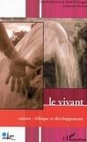 Maurice Porchet et Nabil El-Haggar - Le vivant - Enjeux : éthique et développement.