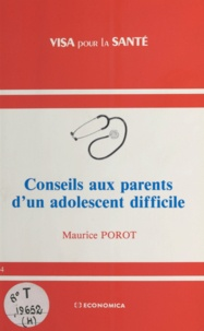 Maurice Porot - Conseils aux parents d'un adolescent difficile.