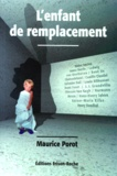 Maurice Porot - L'enfant de remplacement.