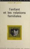 Maurice Porot et Georges Heuyer - L'enfant et les relations familiales.