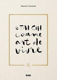Maurice Portiche - Le Tai Chi comme art de vivre.