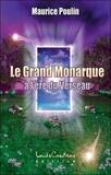 Maurice Poulin - Le Grand Monarque à l'ère du Verseau.