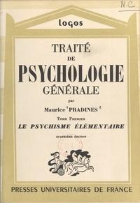 Maurice Pradines et Gaston Berger - Traité de psychologie générale (1). Le psychisme élémentaire.