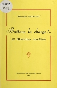 Maurice Princet - Battons la charge ! - 10 sketches insolites.