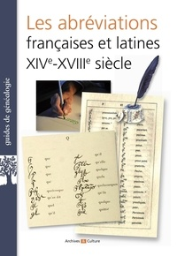 Maurice Prou - Les abréviations françaises et latines XIVe-XVIIIe siècles.