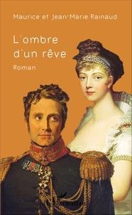 Maurice Rainaud et Jean-Marie Rainaud - L'ombre d'un rêve.