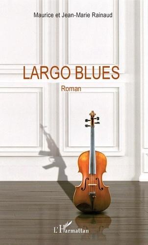 Maurice Rainaud et Jean-Marie Rainaud - Largo Blues.