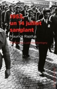 Maurice Rajsfus - 1953, un 14 juillet sanglant.