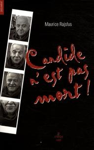 Maurice Rajsfus - Candide n'est pas mort !.