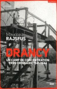 Maurice Rajsfus - Drancy - Un camps de concentration trés ordinaire, 1941-1944.