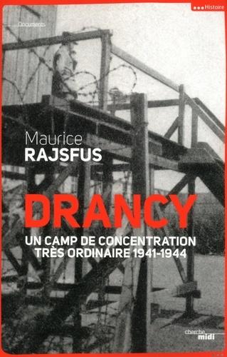 Drancy. Un camps de concentration trés ordinaire, 1941-1944