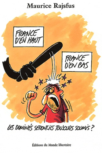 Maurice Rajsfus - France d'en haut, France d'en bas.