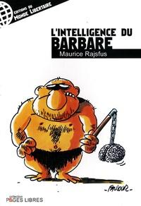 Maurice Rajsfus - L'intelligence du barbare.