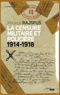 Maurice Rajsfus - La censure militaire et policière (1914-1918).