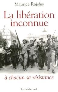 Maurice Rajsfus - La libération inconnue - A chacun sa Résistance.