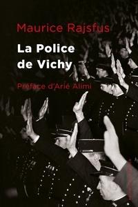Maurice Rajsfus - La police de Vichy.