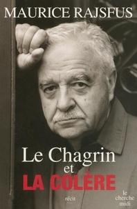 Maurice Rajsfus - Le chagrin et la colère.