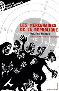 Maurice Rajsfus - Les mercenaires de la République.