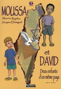 Maurice Rajsfus et Jacques Demiguel - Moussa et David - Deux enfants d'un même pays.