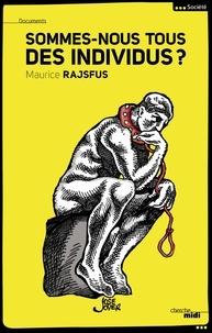 Maurice Rajsfus - Sommes-nous tous des individus ?.