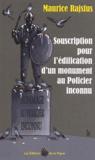 Maurice Rajsfus - Souscription pour l'édification d'un monument au policier inconnu.