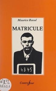 Maurice Raoul et B. Gutierrez - Matricule 4845.