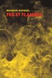 Maurice Raphaël - Feu et flammes.