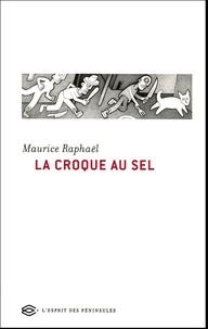 Maurice Raphaël - La Croque au sel.