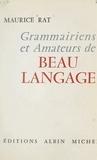 Maurice Rat - Grammairiens et amateurs de beau langage.