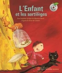 Maurice Ravel et  Colette - L'Enfant et les sortilèges. 1 CD audio
