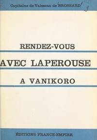 Maurice Raymond de Brossard - Rendez-vous avec Lapérouse à Vanikoro.