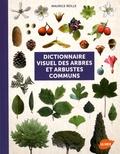 Maurice Reille - Dictionnaire visuel des arbres et arbustes communs.