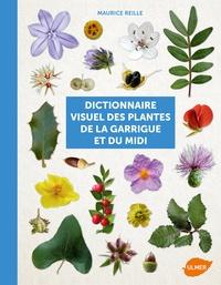 Maurice Reille - Dictionnaire visuel des plantes de la Garrigue et du Midi.