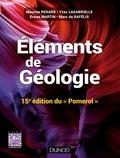 Maurice Renard et Yves Lagabrielle - Eléments de géologie - 15e édition du Pomerol - Cours, QCM et site compagnon.