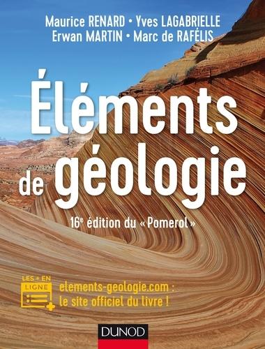 """Maurice Renard et Yves Lagabrielle - Eléments de géologie - 16e édition du """"Pomerol"""" - Cours et site compagnon."""