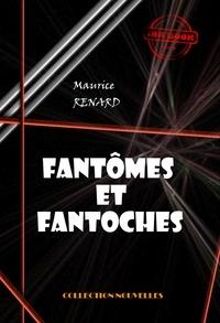 Maurice Renard - Fantômes et fantoches - édition intégrale.