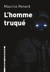 Maurice Renard - L'homme truqué.