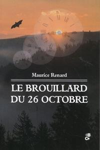 Maurice Renard - Le brouillard du 26 octobre.