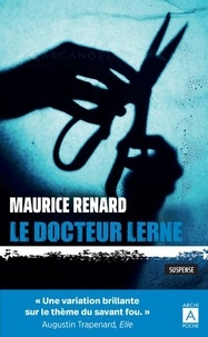 Maurice Renard - Le docteur Lerne.