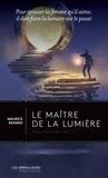 Maurice Renard - Le maître de la lumière - Pour épouser la femme qu'il aime, il doit faire la lumière sur le passé.