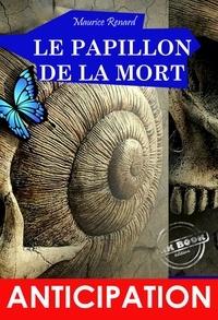 Maurice Renard - Le Papillon de la Mort - recueil de 12 nouvelles (édition intégrale, revue et corrigée)..