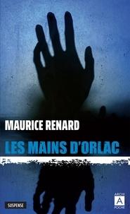 Maurice Renard - Les mains d'Orlac.