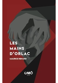 Bons livres télécharger kindle Les mains d'Orlac en francais PDF par Maurice Renard 9782491357016