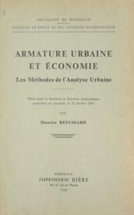 Maurice Repussard et J. Lajugie - Armature urbaine et économie - Les méthodes de l'analyse urbaine. Thèse pour le Doctorat ès sciences économiques présentée et soutenue le 27 février 1965.