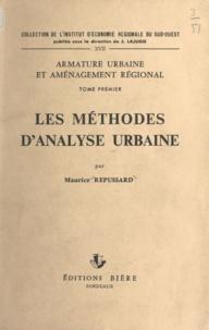 Maurice Repussard et J. Lajugie - Les méthodes d'analyse urbaine.