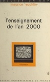 Maurice Reuchlin et Gaston Mialaret - L'enseignement de l'an 2000 - Le problème de l'orientation.
