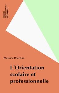 Maurice Reuchlin - L'Orientation scolaire et professionnelle.
