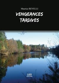 Maurice Revelli - Vengeances tardives.